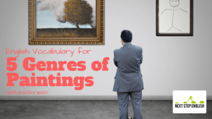 Learn English Vocabulary for 5 Genres of Paintings (with Quiz!)