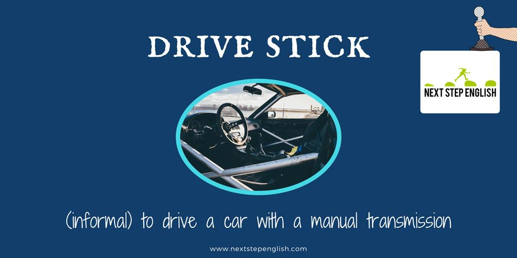 define drive stick