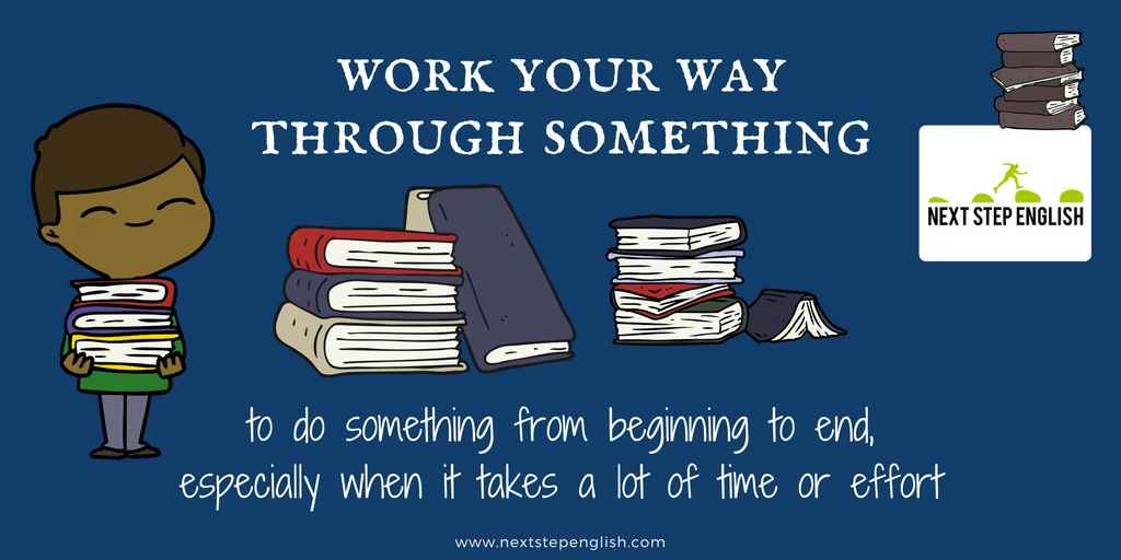 define work your way through something