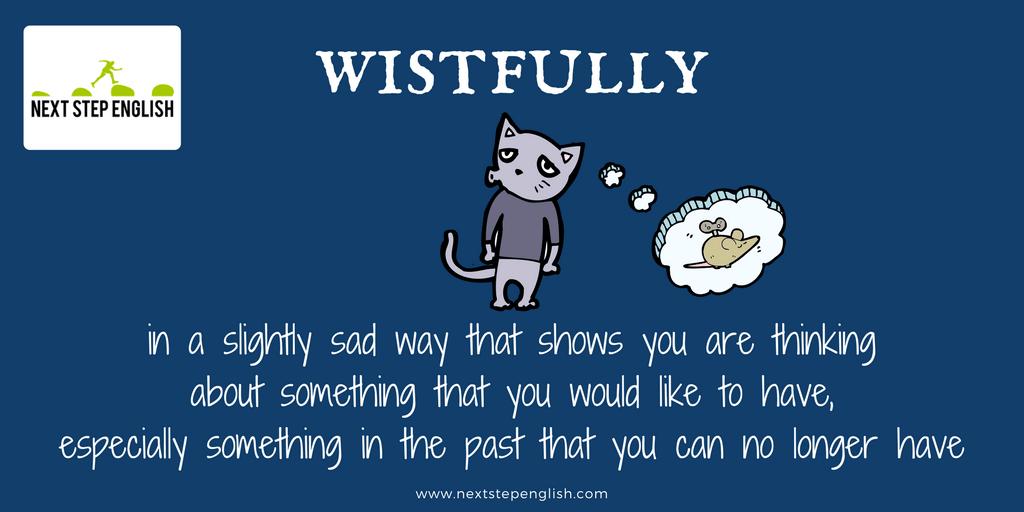 define wistfully