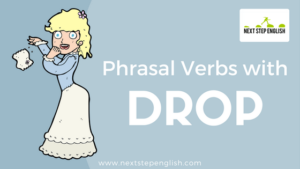 Learn 5 Phrasal Verbs with Drop