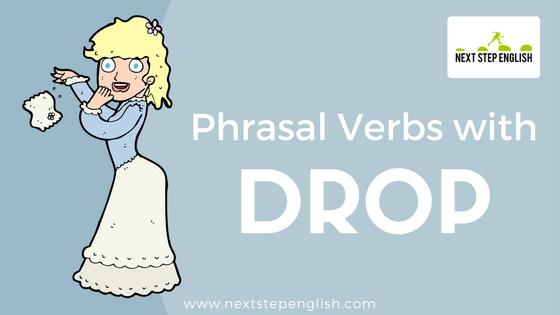 Learn 5 Phrasal Verbs with Drop