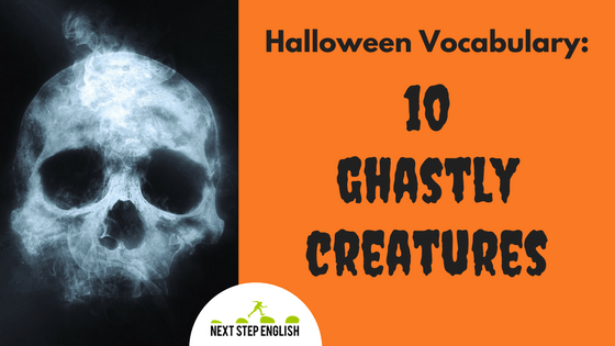 English Halloween Vocabulary: 10 Ghastly Creatures (with Infographic and Quiz!)