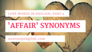 Love Words in English, Part 9: Affair Synonyms in English 😲