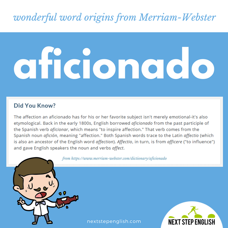 aficionado-word-origin-etymology-fun-English-Next-Step-English