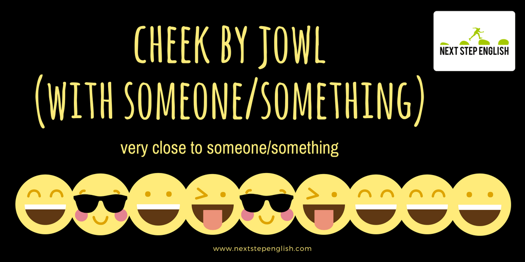 11-face-idioms-meanings-cheek-by-jowl-Next-Step-English