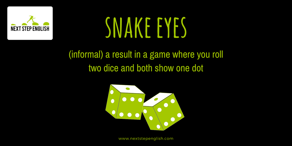 6.0-face-idioms-meanings-snake-eyes-Next-Step-English