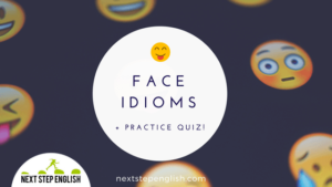 11 English Face Idioms and Their Meanings (+ Practice Quiz!)