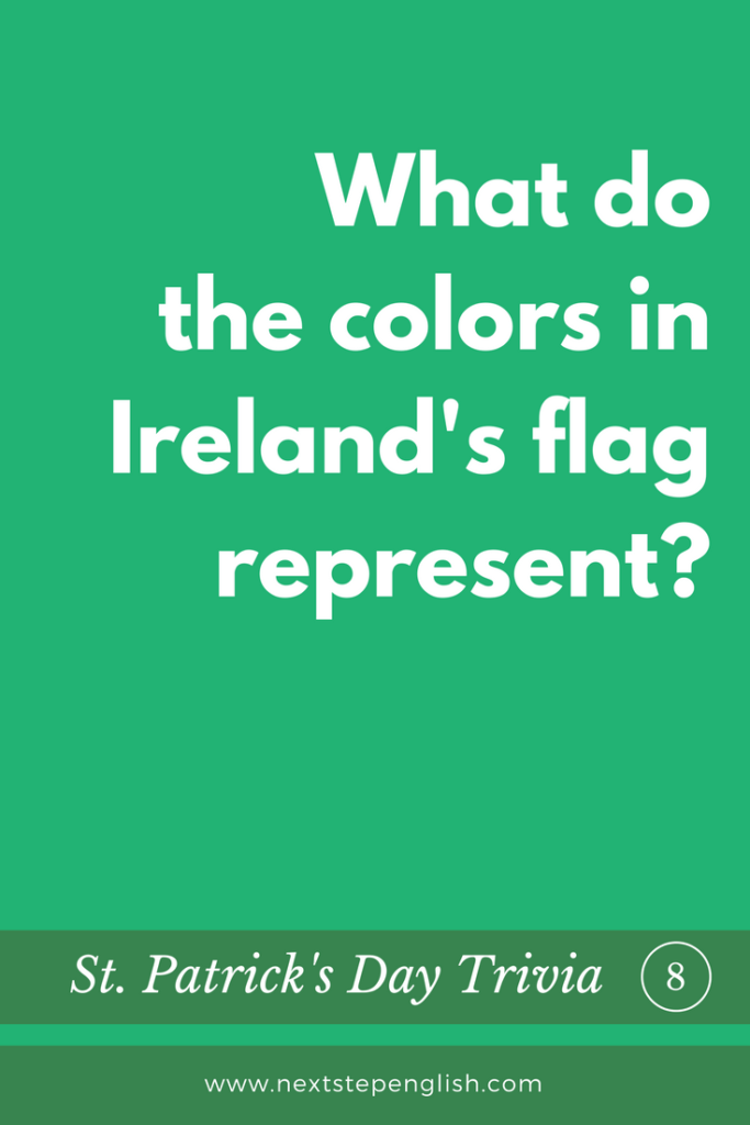 St-Patrick's-Day-Trivia-Quiz-8-colors-Ireland's-flag-Next-Step-English