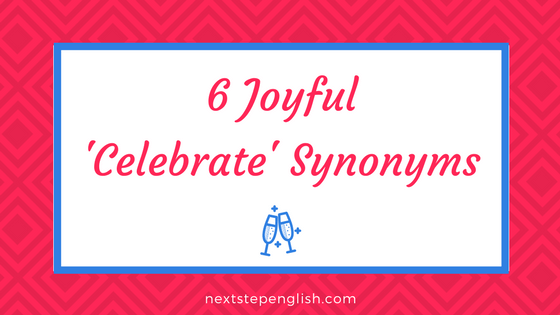 Joyful Celebrate Synonyms For Advanced English Learners - Paint synonym