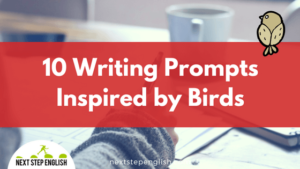 Bird Writing Prompts 🐥: 10 Creative Writing Ideas for English Learners