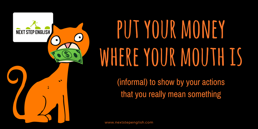 money-idioms-with-sentences-popular-idioms-put-your-money-where-your-mouth-is-Next-Step-English