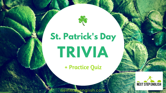 The Irish Are Coming! Ireland and St. Patrick's Day Trivia + Quiz for Advanced ESL Students ☘️
