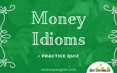 Money Idioms: 12 Popular Idioms with Sentences (+ Practice Quiz!)