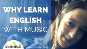 Why You Should Learn English with Music