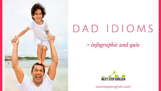9 Father Idioms + Infographic and Dad Idioms Quiz!