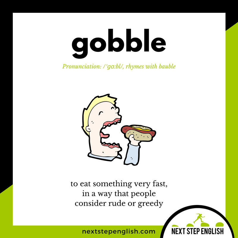 38-define-GOBBLE-meaning-Next-Step-English