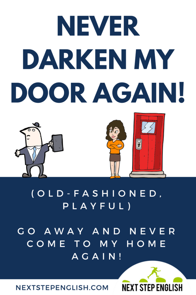 another-way-to-say-go-away-synonym-NEVER-DARKEN-MY-DOOR-AGAIN-Next-Step-English