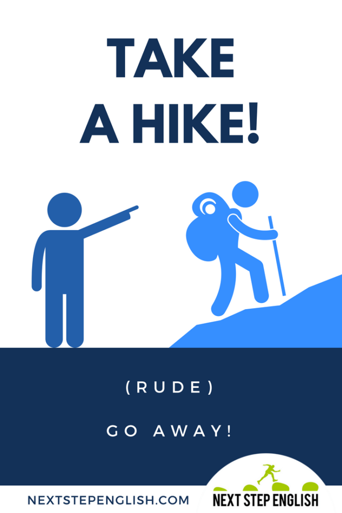 another-way-to-say-go-away-synonym-TAKE-A-HIKE-Next-Step-English