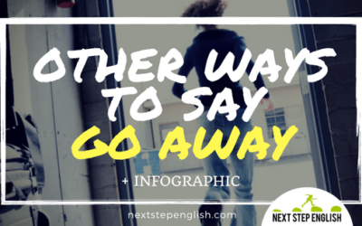 Looking for Another Way to Say GO AWAY? Check Out These 10 GO AWAY Synonyms!
