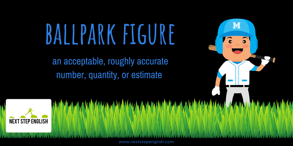 idiom-BALLPARK-FIGURE-numbers-in-English-Next-Step-English