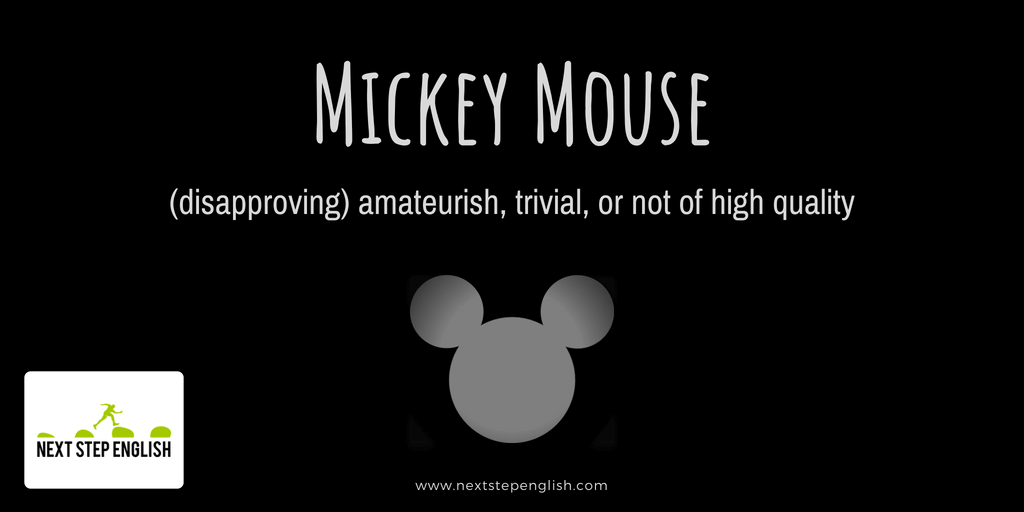 idioms-with-meanings-and-examples-Mickey-Mouse-Next-Step-English