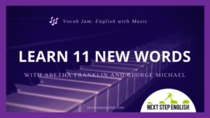 Vocab Jam: Learn 11 New Words with Aretha Franklin + George Michael 🎧🎵