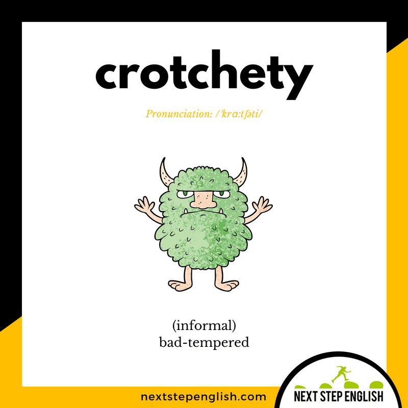 English-vocabulary-define-CROTCHETY-meaning-Next-Step-English