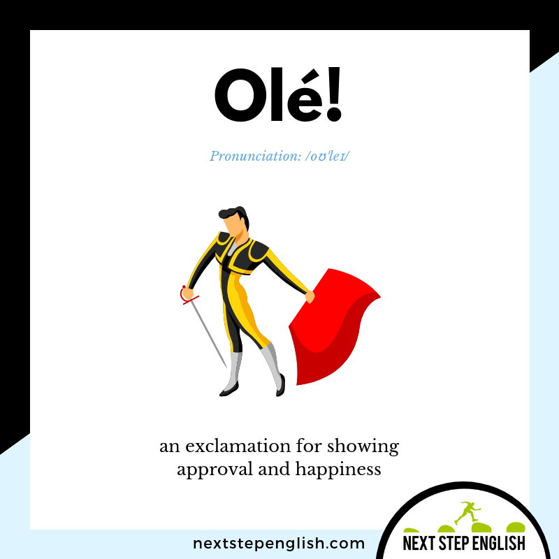 English-vocabulary-define-olé-meaning-Next-Step-English