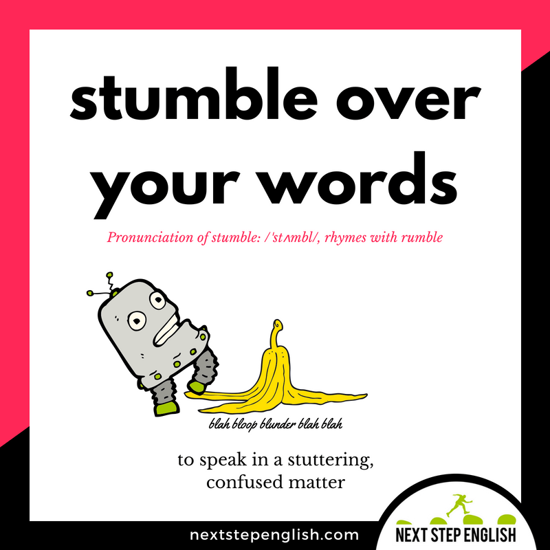 vocabulary-idiom-STUMBLE-OVER-WORDS-meaning-Next-Step-English