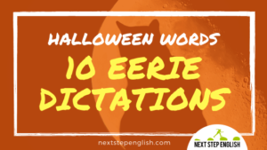 Spooky English Listening Practice: 10 Eerie Dictations + Heaps of Halloween Words