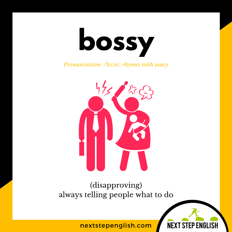 define-bossy-meaning-Next-Step-English-vocabulary