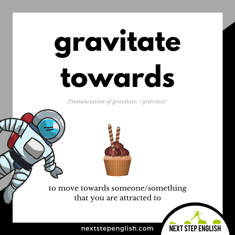define-gravitate-meaning-Next-Step-English-vocabulary