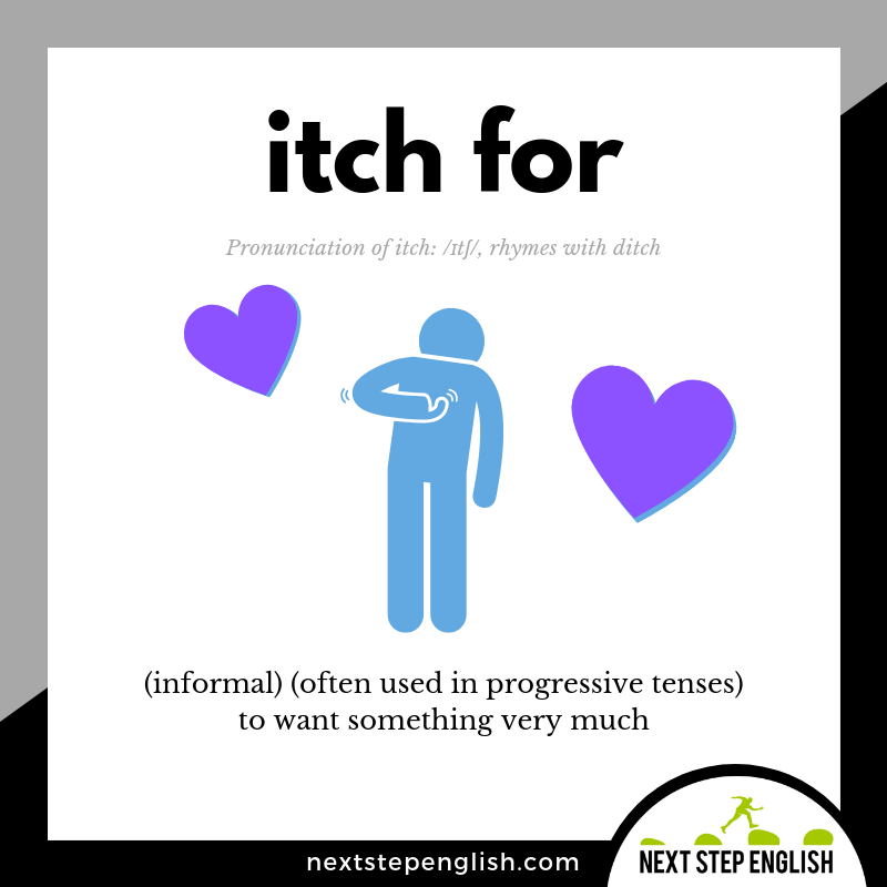 10-define-ITCH-FOR-phrasal-verb-Next-Step-English-vocabulary-Lusty-Month-of-May