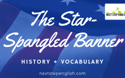 """The Star-Spangled Banner"": History + Vocabulary for ESL Students"