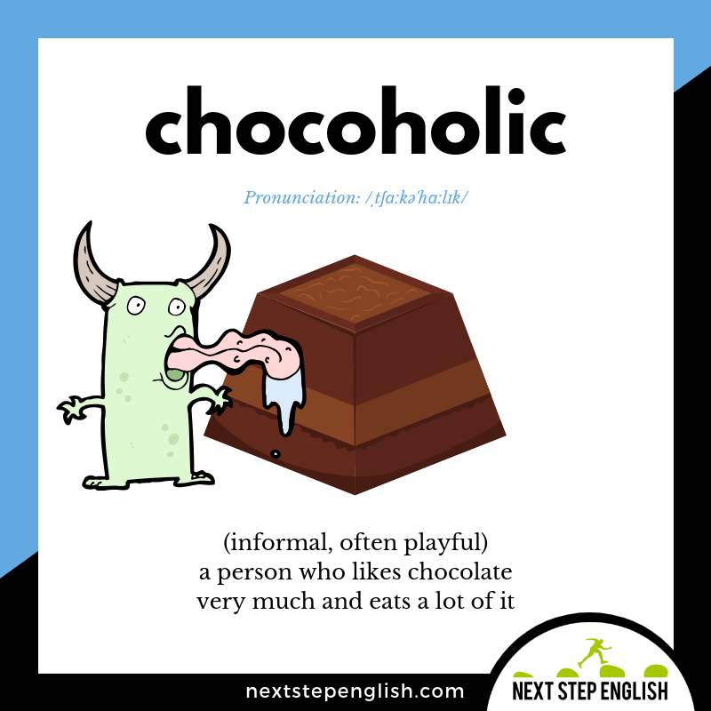 define-CHOCOHOLIC-meaning-Next-Step-English-vocabulary