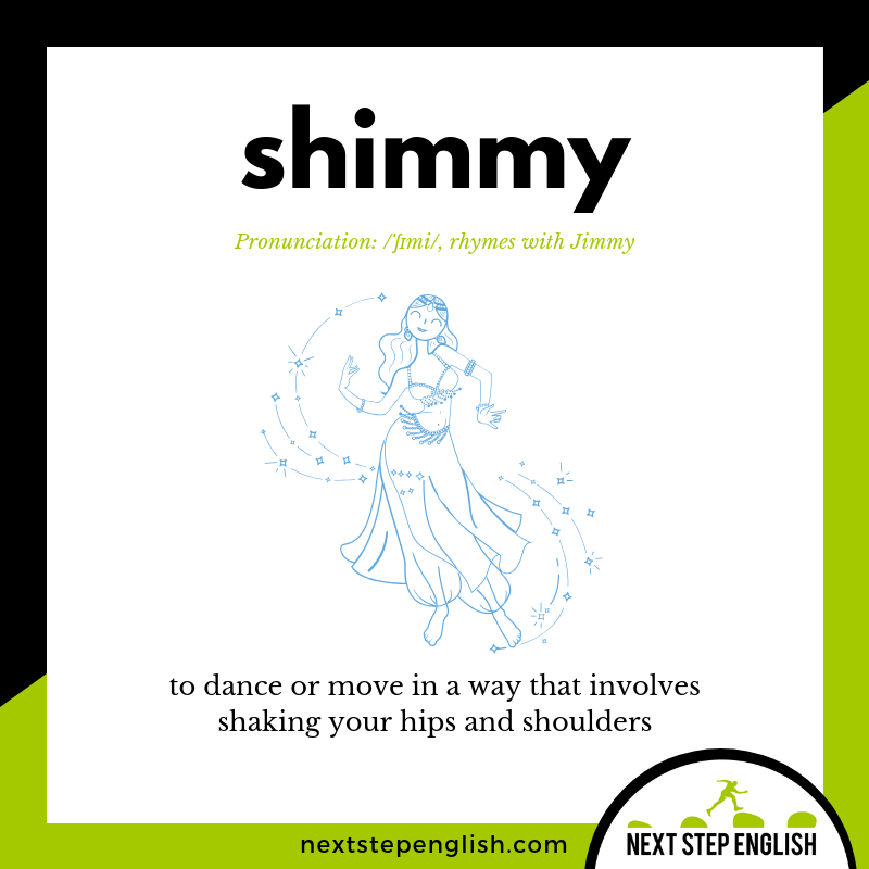 define-SHIMMY-meaning-Next-Step-English-vocabulary
