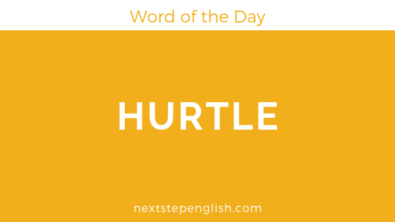 Word of the Day: HURTLE