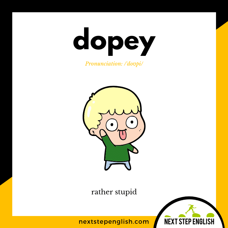 DOPEY Meaning (Stupid Synonym) (Next Step English)