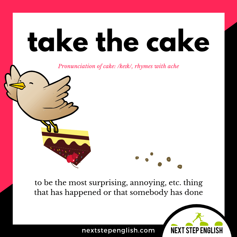 TAKE THE CAKE Idiom Meaning (Next Step English Visual Vocabulary Card)
