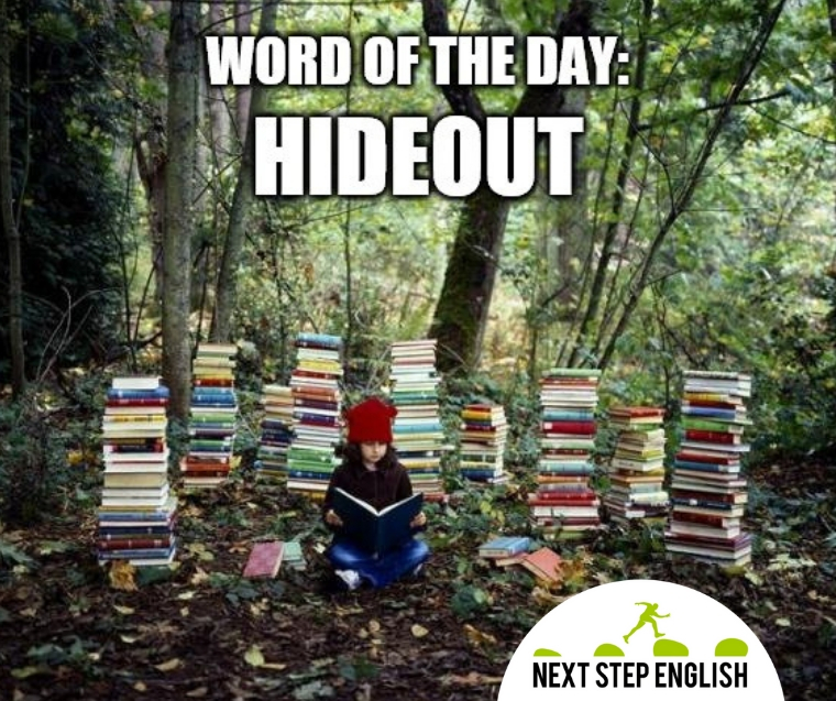 word of the day: hideout