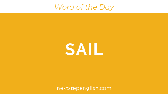Sail | Advanced English Word of the Day