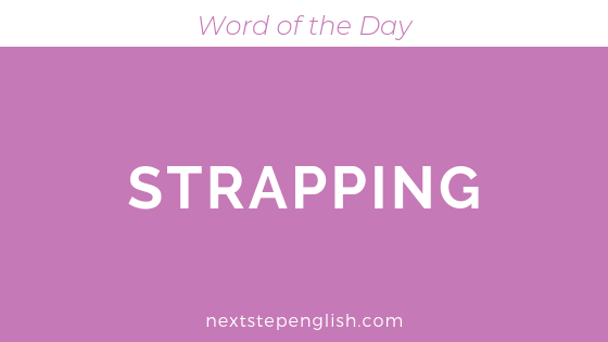 Strapping | Meaning + Examples