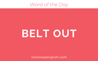 Belt Out | Meaning + Examples